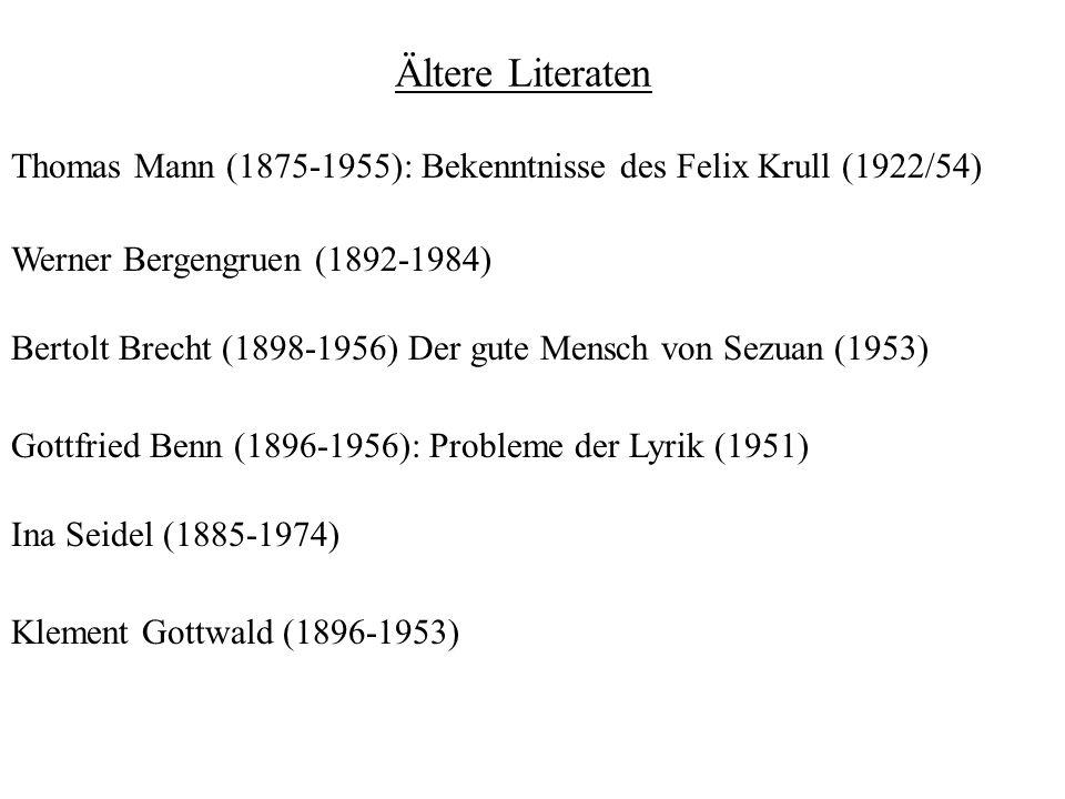Ältere Literaten Werner Bergengruen (1892-1984) Bertolt Brecht (1898-1956) Der gute Mensch von Sezuan (1953) Gottfried Benn (1896-1956): Probleme der