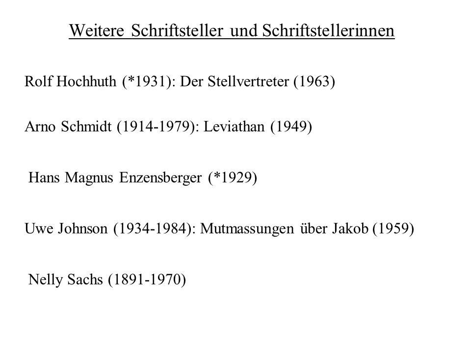 Weitere Schriftsteller und Schriftstellerinnen Arno Schmidt (1914-1979): Leviathan (1949) Uwe Johnson (1934-1984): Mutmassungen über Jakob (1959) Nell