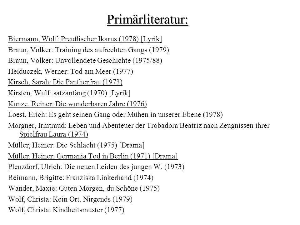 Primärliteratur: Biermann, Wolf: Preußischer Ikarus (1978) [Lyrik] Braun, Volker: Training des aufrechten Gangs (1979) Braun, Volker: Unvollendete Ges