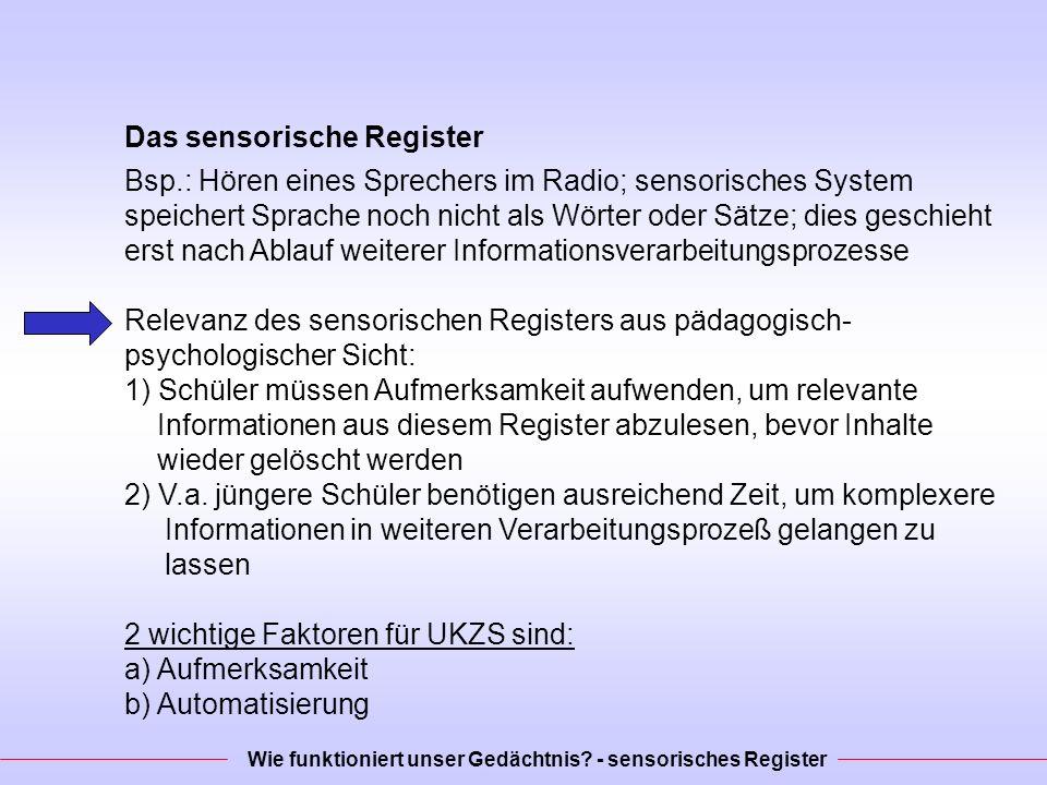 Aufmerksamkeit Sensorisches Register von vielen Informationen gleichzeitig bombardiert z.B.