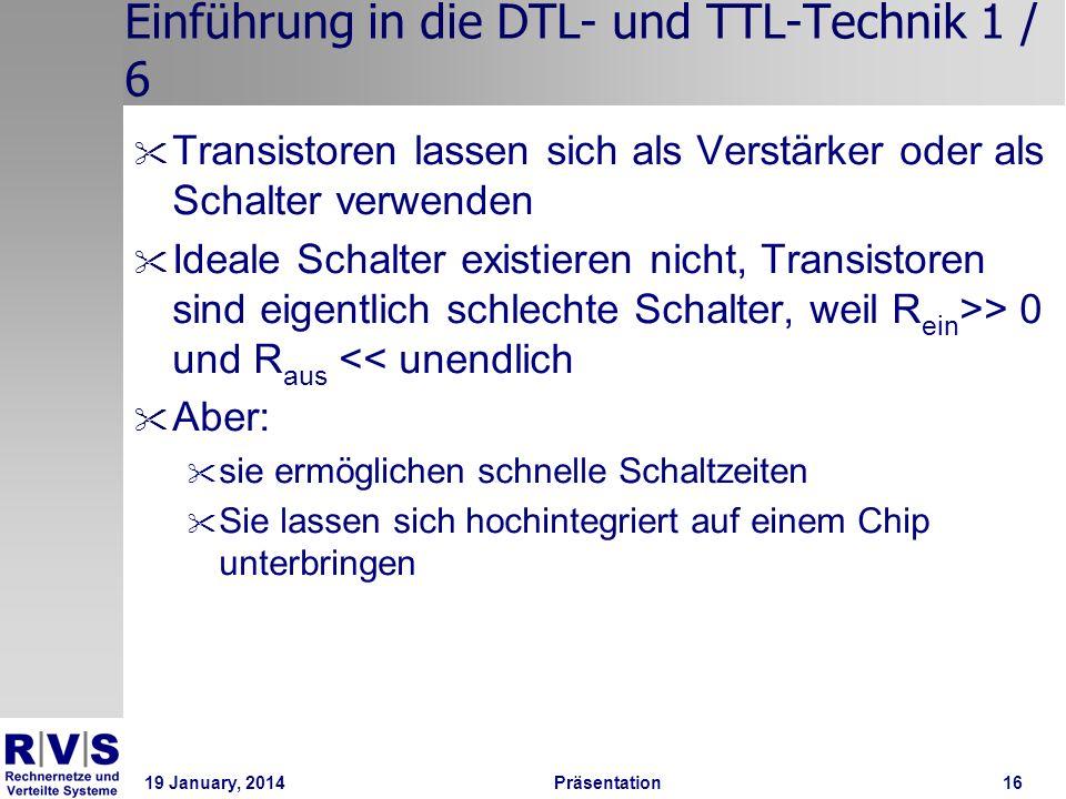 19 January, 2014 Präsentation 16 Einführung in die DTL- und TTL-Technik 1 / 6