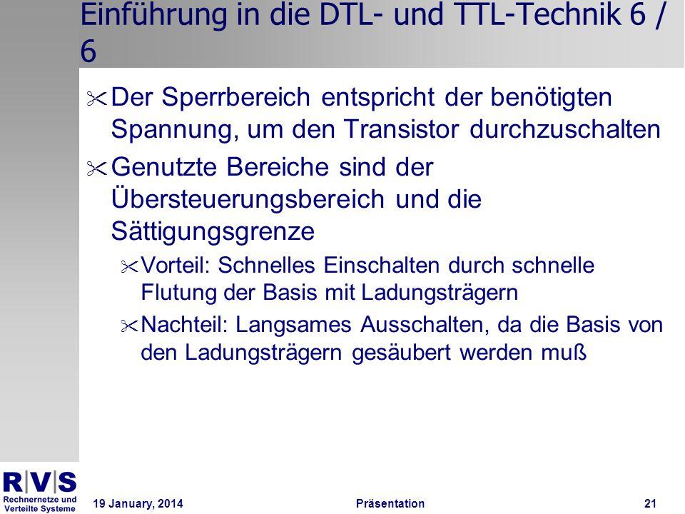 19 January, 2014 Präsentation 21 Einführung in die DTL- und TTL-Technik 6 / 6