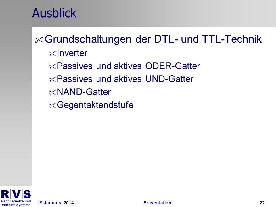 19 January, 2014 Präsentation 22 Ausblick