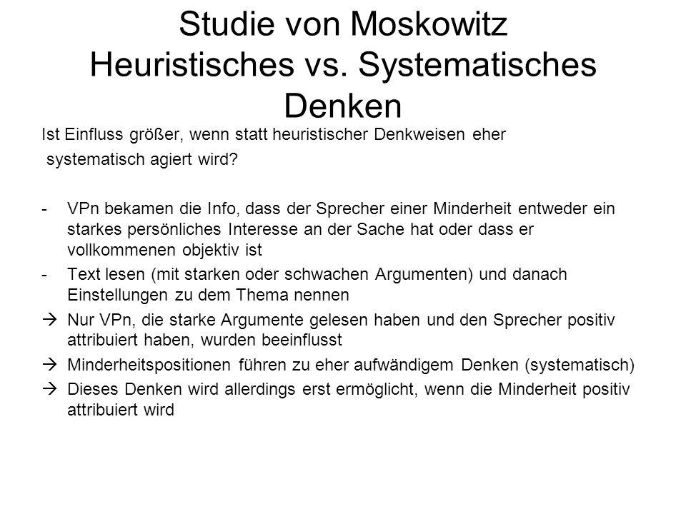 Studie von Moskowitz Heuristisches vs. Systematisches Denken Ist Einfluss größer, wenn statt heuristischer Denkweisen eher systematisch agiert wird? -