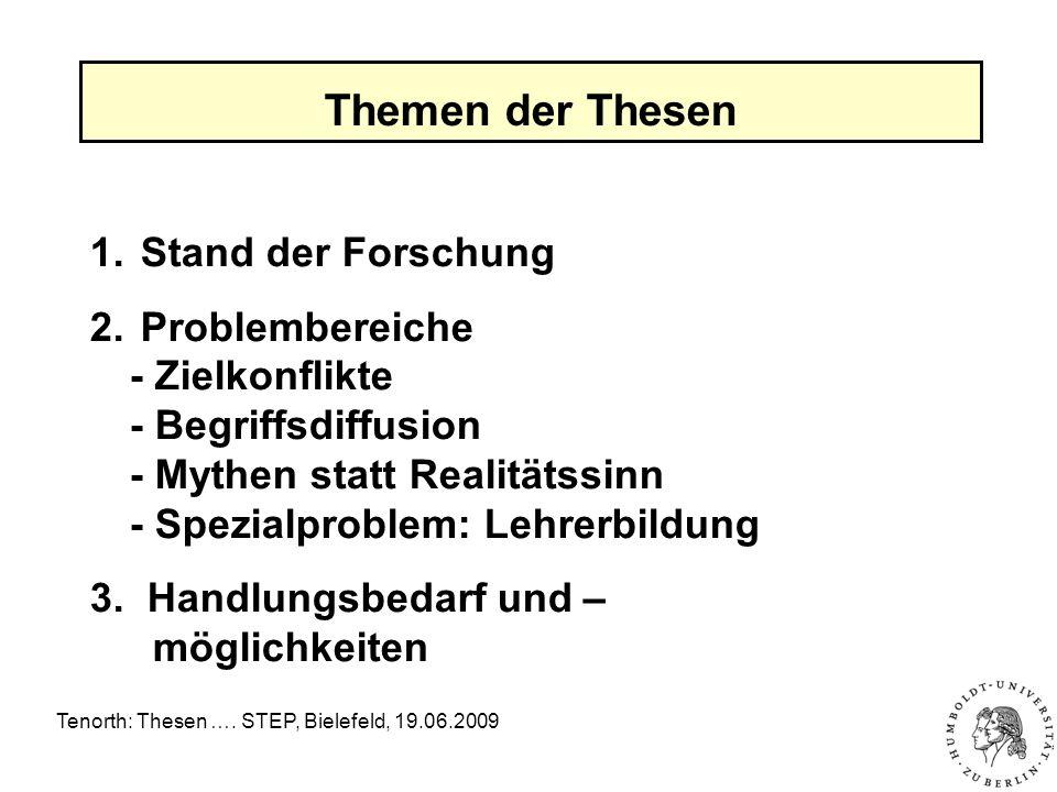 Tenorth: Thesen …. STEP, Bielefeld, 19.06.2009 Themen der Thesen 1.