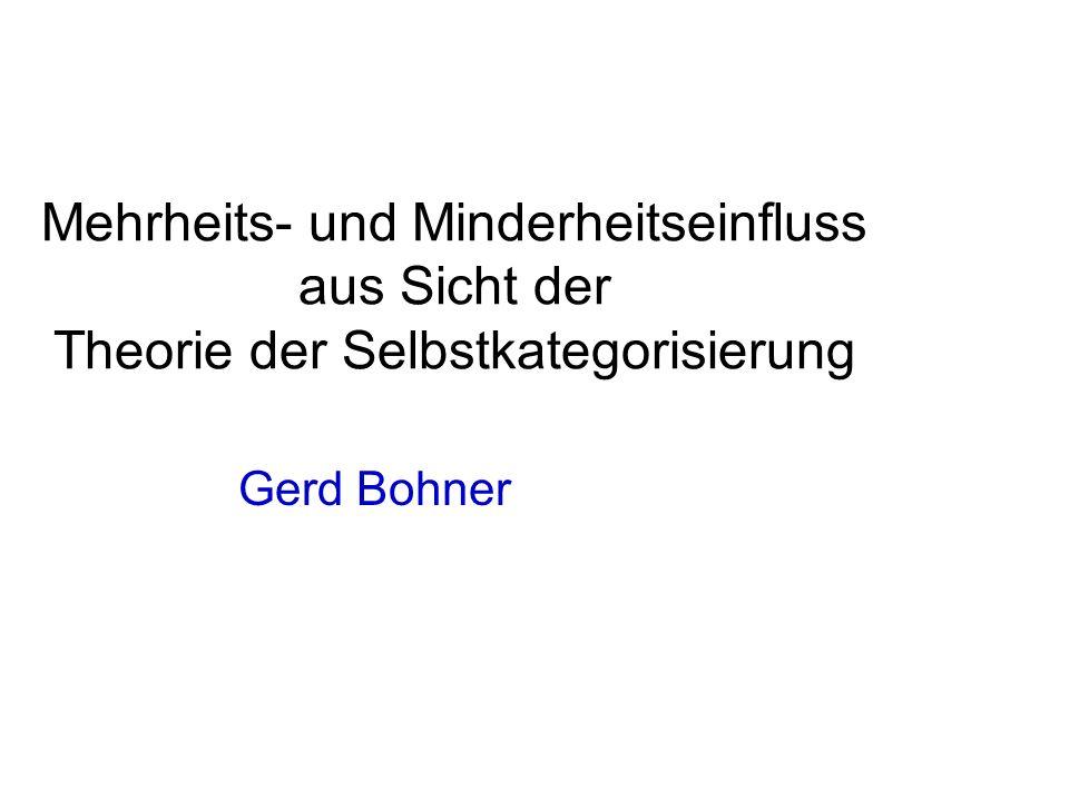 Mehrheits- und Minderheitseinfluss aus Sicht der Theorie der Selbstkategorisierung Gerd Bohner