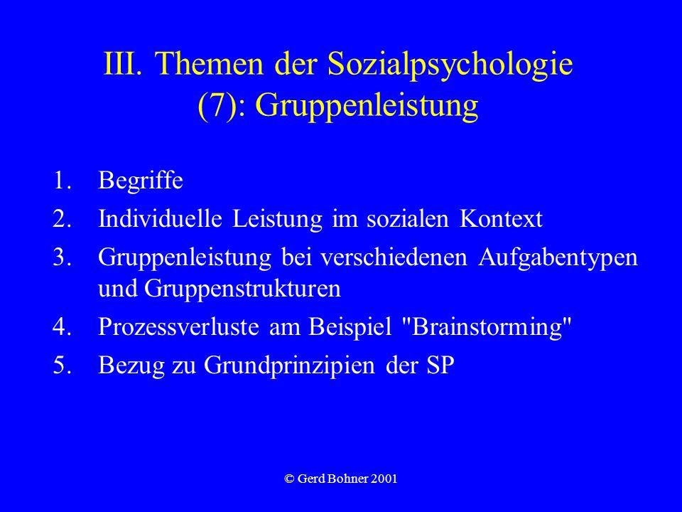 © Gerd Bohner 2001 Gruppenstruktur Rollendifferenzierung: aufgabenbezogene bzw.