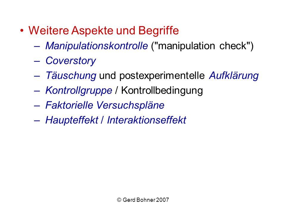 © Gerd Bohner 2007 Weitere Aspekte und Begriffe –Manipulationskontrolle (