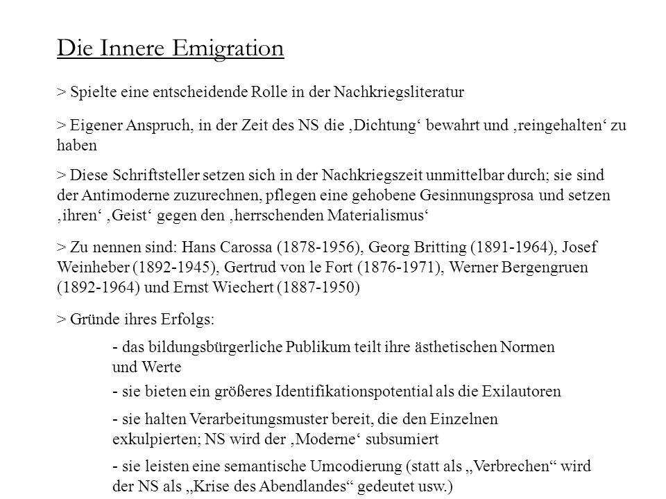 Die Innere Emigration > Spielte eine entscheidende Rolle in der Nachkriegsliteratur > Eigener Anspruch, in der Zeit des NS die Dichtung bewahrt und re