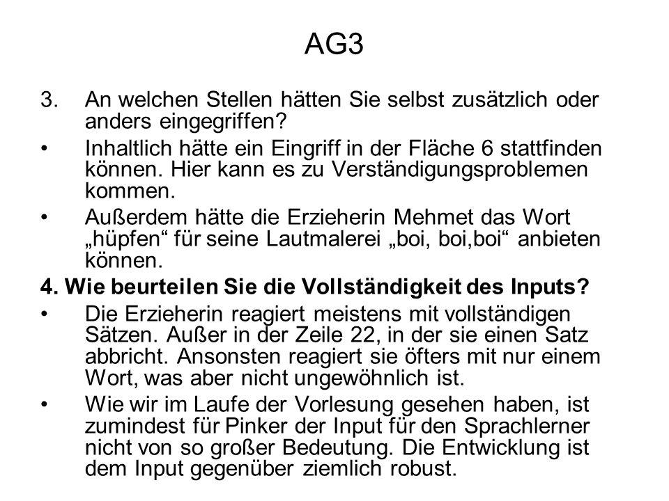 AG3 3.An welchen Stellen hätten Sie selbst zusätzlich oder anders eingegriffen? Inhaltlich hätte ein Eingriff in der Fläche 6 stattfinden können. Hier