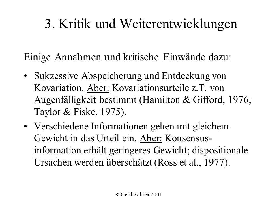 © Gerd Bohner 2001 3. Kritik und Weiterentwicklungen Einige Annahmen und kritische Einwände dazu: Sukzessive Abspeicherung und Entdeckung von Kovariat