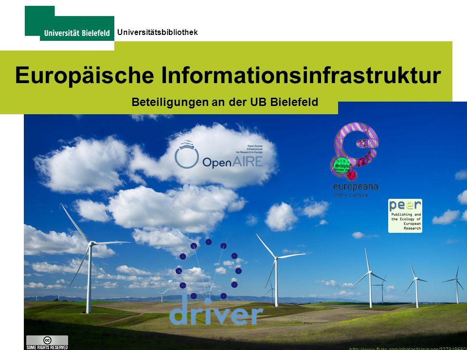 1 Universitätsbibliothek Europäische Informationsinfrastruktur Beteiligungen an der UB Bielefeld http://www.flickr.com/photos/trimmoos/3278495508