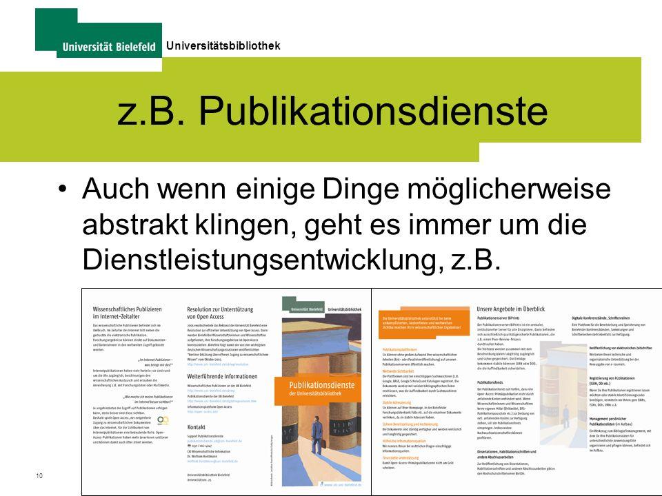 10 Universitätsbibliothek EU-Informationsinfrastruktur | Horstmann | 6-11-2009 | Fortbildung z.B. Publikationsdienste Auch wenn einige Dinge möglicher