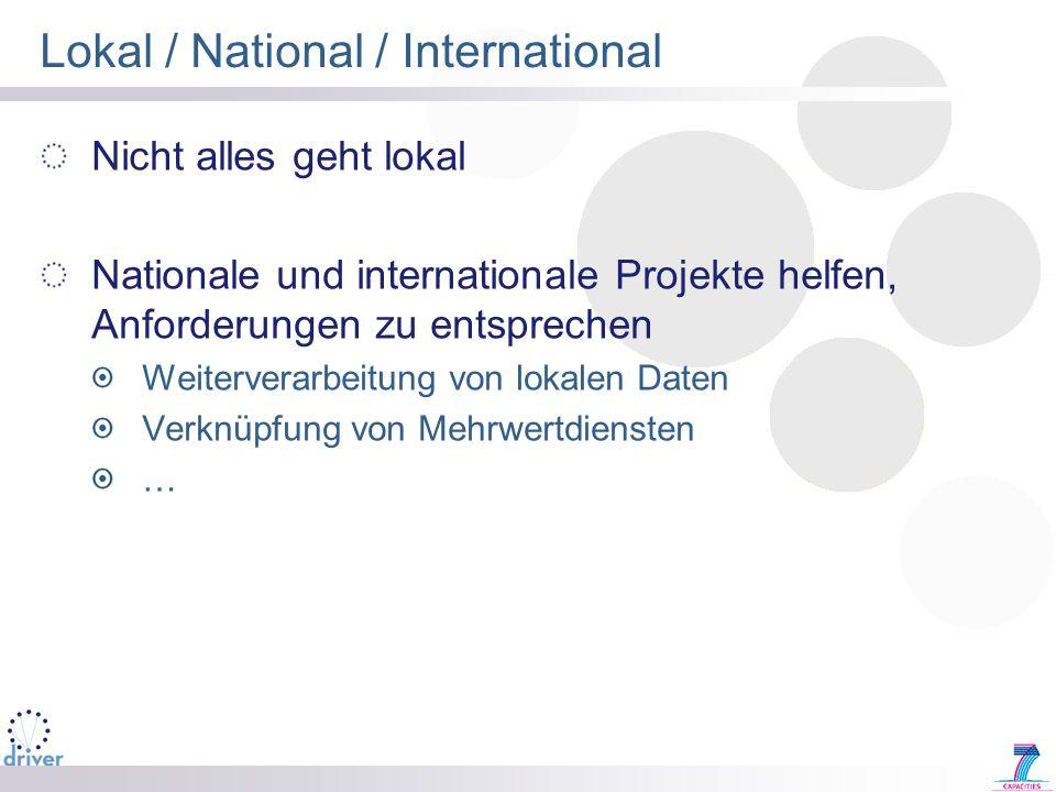 Lokal / National / International Nicht alles geht lokal Nationale und internationale Projekte helfen, Anforderungen zu entsprechen Weiterverarbeitung