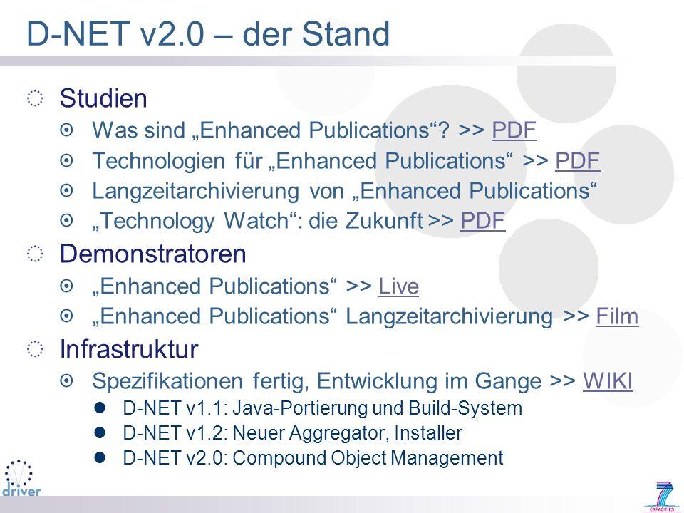 D-NET v2.0 – der Stand Studien Was sind Enhanced Publications? >> PDFPDF Technologien für Enhanced Publications >> PDFPDF Langzeitarchivierung von Enh
