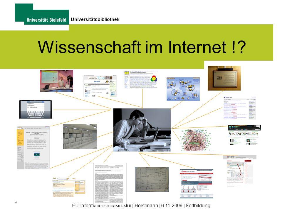 4 Universitätsbibliothek EU-Informationsinfrastruktur | Horstmann | 6-11-2009 | Fortbildung Wissenschaft im Internet !?