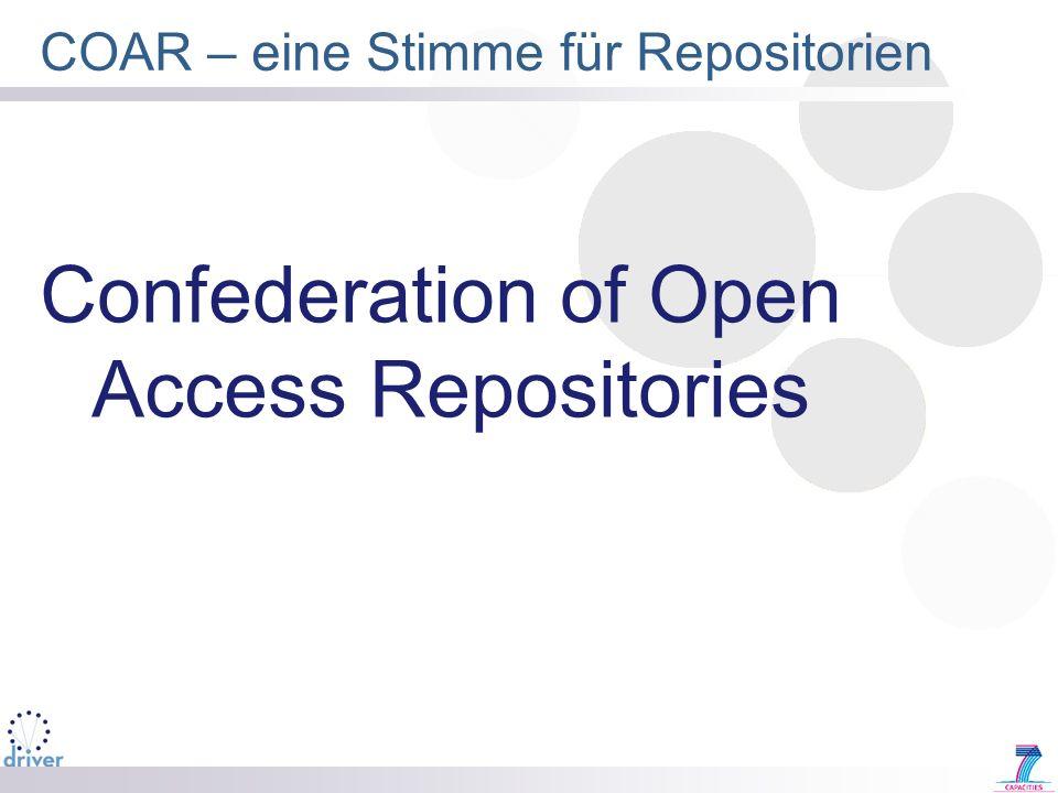 COAR – eine Stimme für Repositorien Confederation of Open Access Repositories
