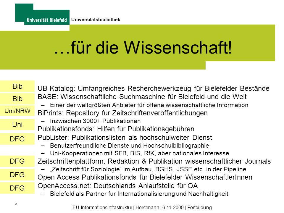 6 Universitätsbibliothek EU-Informationsinfrastruktur | Horstmann | 6-11-2009 | Fortbildung …für die Wissenschaft! UB-Katalog: Umfangreiches Recherche