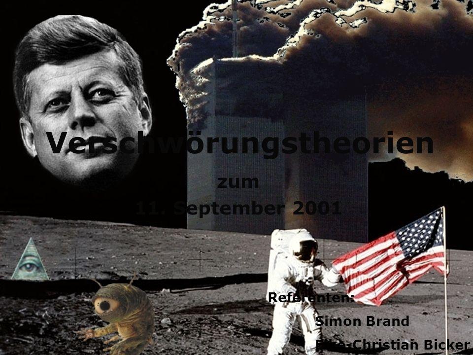 Verschwörungstheorien zum 11. September 2001 Referenten: Simon Brand Eike-Christian Bicker