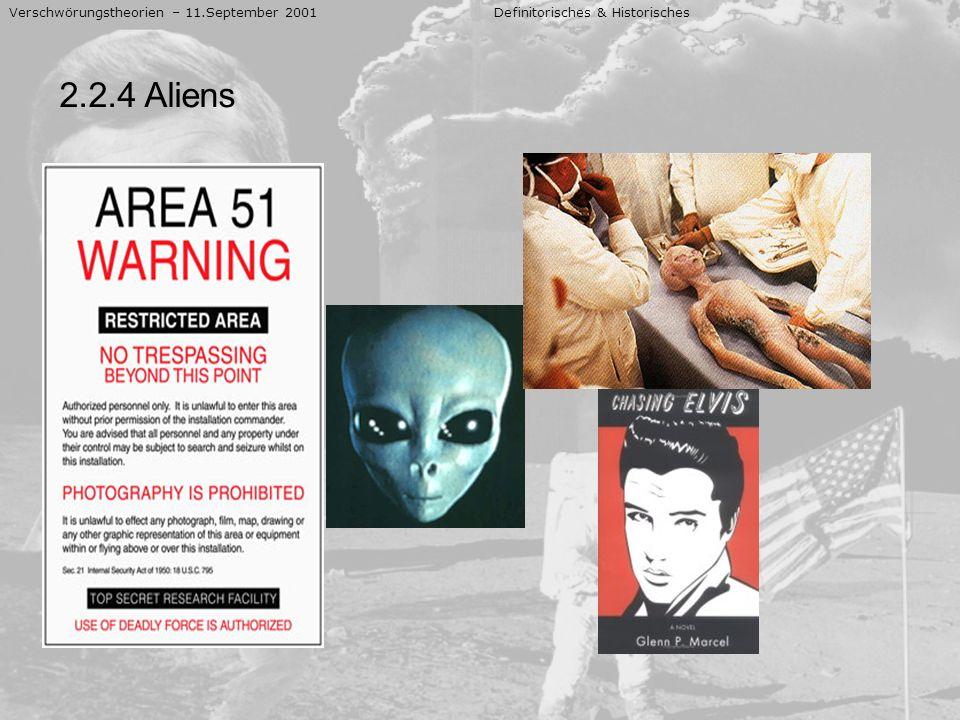 Verschwörungstheorien – 11.September 2001 Definitorisches & Historisches 2.2.4 Aliens