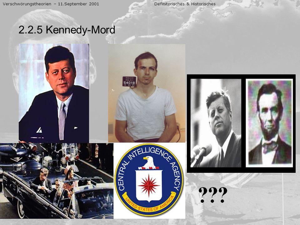 Verschwörungstheorien – 11.September 2001 Definitorisches & Historisches 2.2.5 Kennedy-Mord