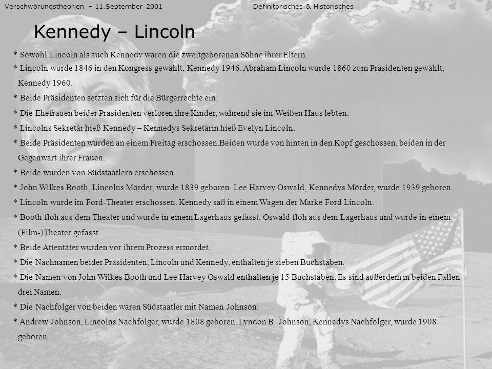 Verschwörungstheorien – 11.September 2001 Definitorisches & Historisches Kennedy – Lincoln * Sowohl Lincoln als auch Kennedy waren die zweitgeborenen