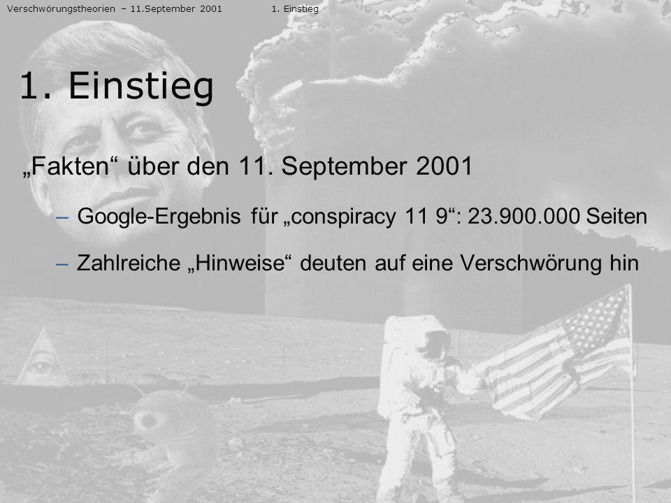 Fakten über den 11. September 2001 –Google-Ergebnis für conspiracy 11 9: 23.900.000 Seiten –Zahlreiche Hinweise deuten auf eine Verschwörung hin Versc