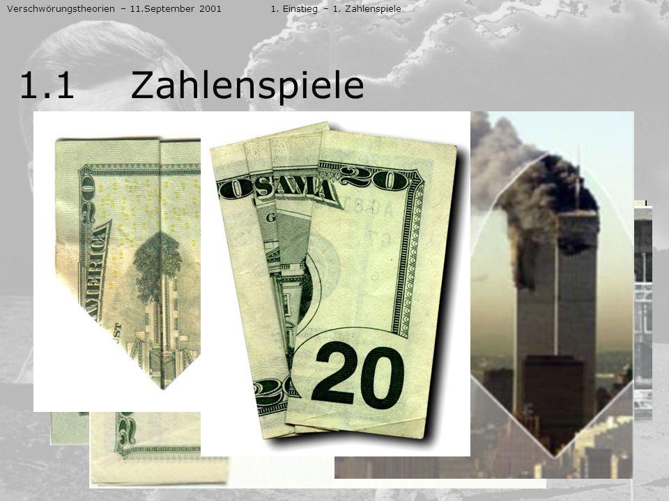 – Der Dollarschein Verschwörungstheorien – 11.September 20011. Einstieg – 1. Zahlenspiele 1.1 Zahlenspiele