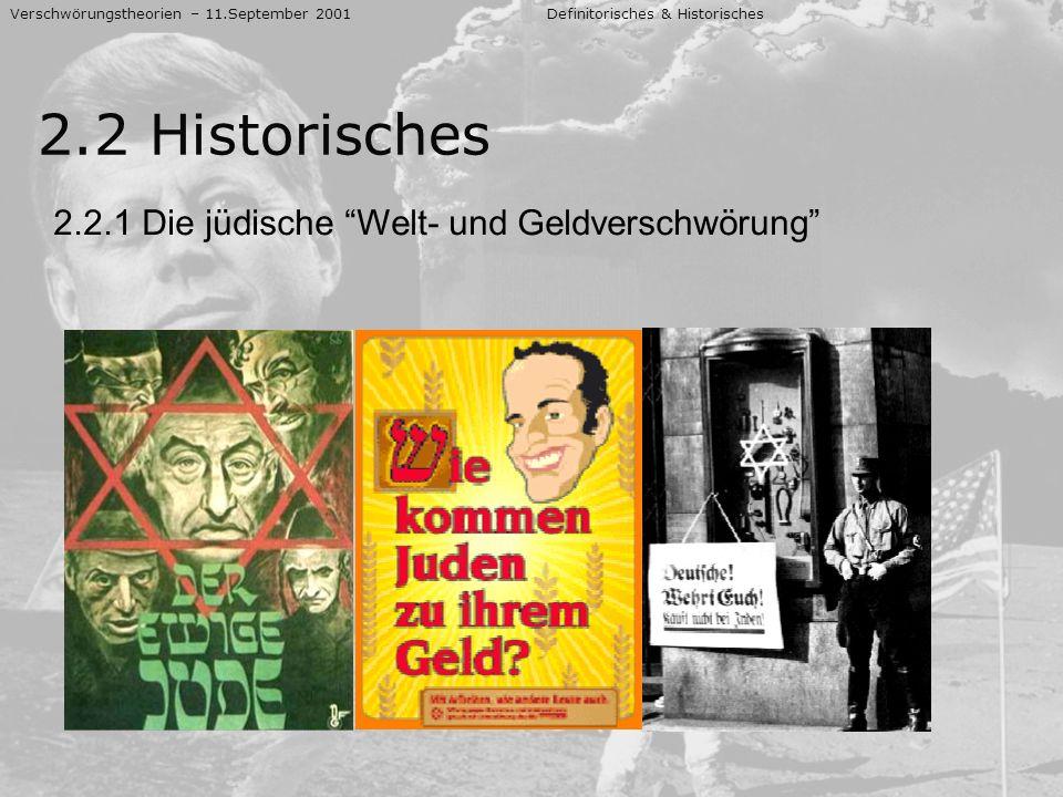 Verschwörungstheorien – 11.September 2001 Definitorisches & Historisches 2.2 Historisches 2.2.1 Die jüdische Welt- und Geldverschwörung