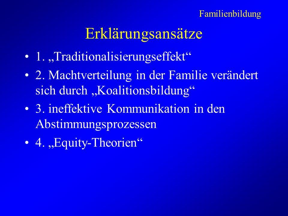 Erklärungsansätze 1.Traditionalisierungseffekt 2.