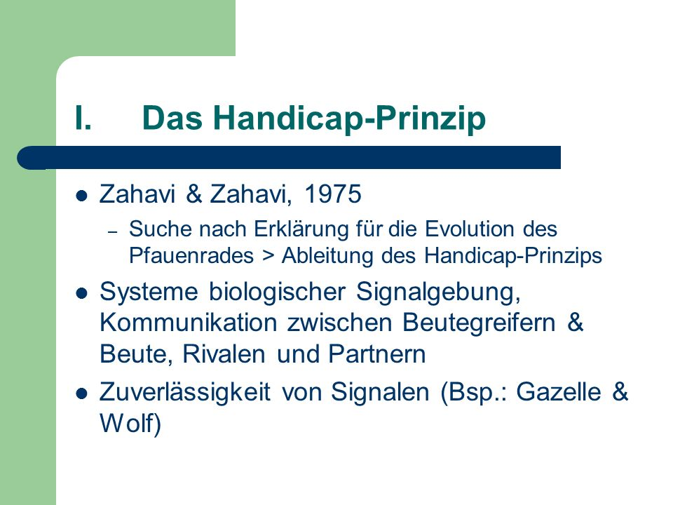 I.Das Handicap-Prinzip Zahavi & Zahavi, 1975 – Suche nach Erklärung für die Evolution des Pfauenrades > Ableitung des Handicap-Prinzips Systeme biolog