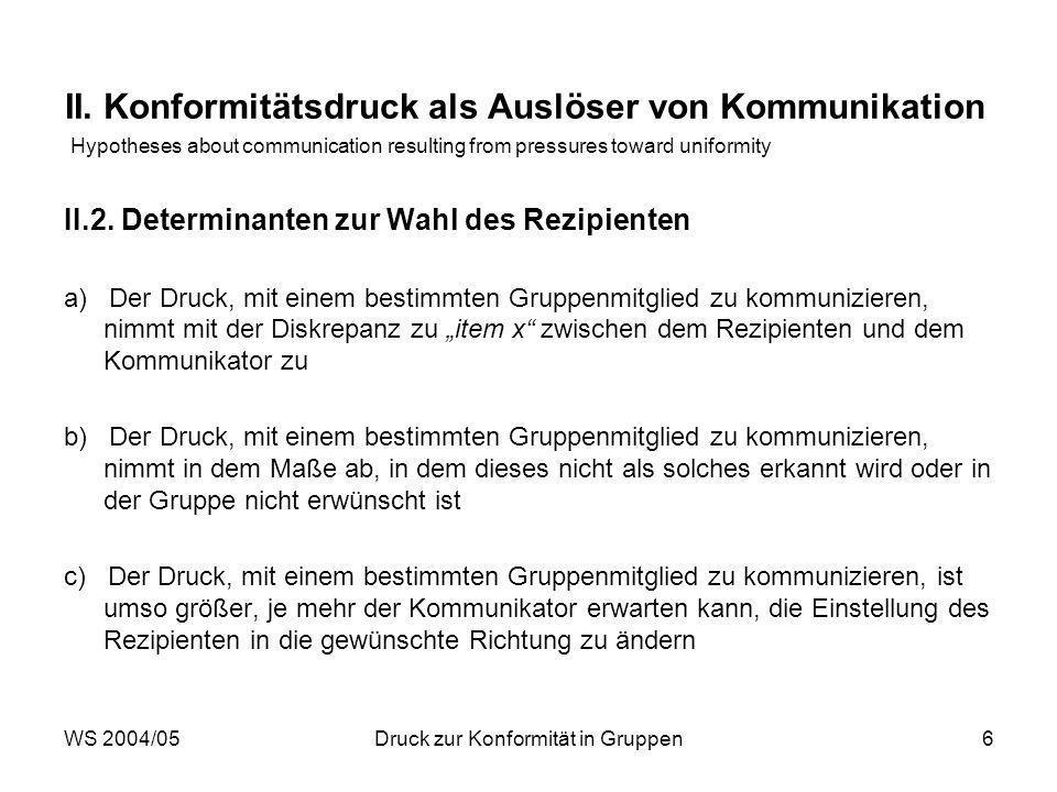 WS 2004/05Druck zur Konformität in Gruppen6 II.