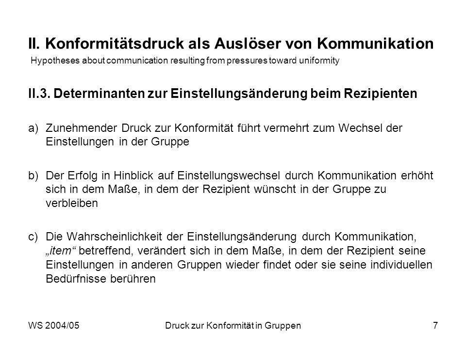 WS 2004/05Druck zur Konformität in Gruppen7 II.