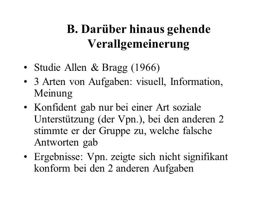 B. Darüber hinaus gehende Verallgemeinerung Studie Allen & Bragg (1966) 3 Arten von Aufgaben: visuell, Information, Meinung Konfident gab nur bei eine