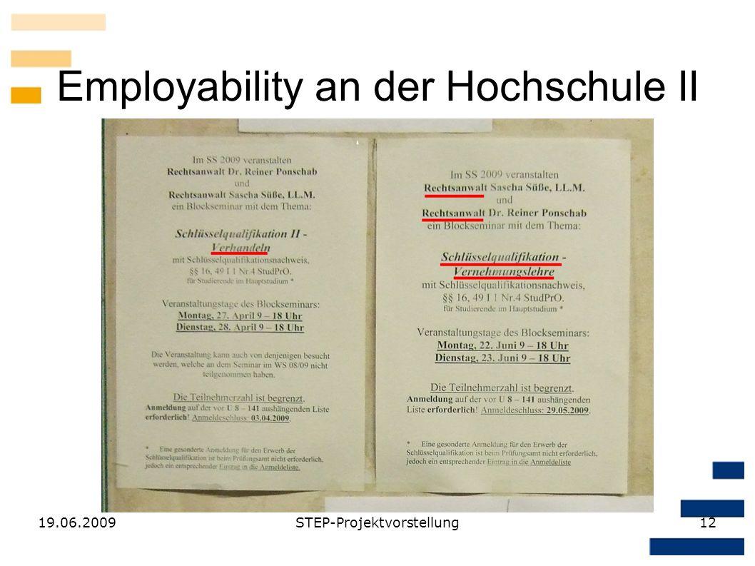 19.06.2009STEP-Projektvorstellung12 Employability an der Hochschule II