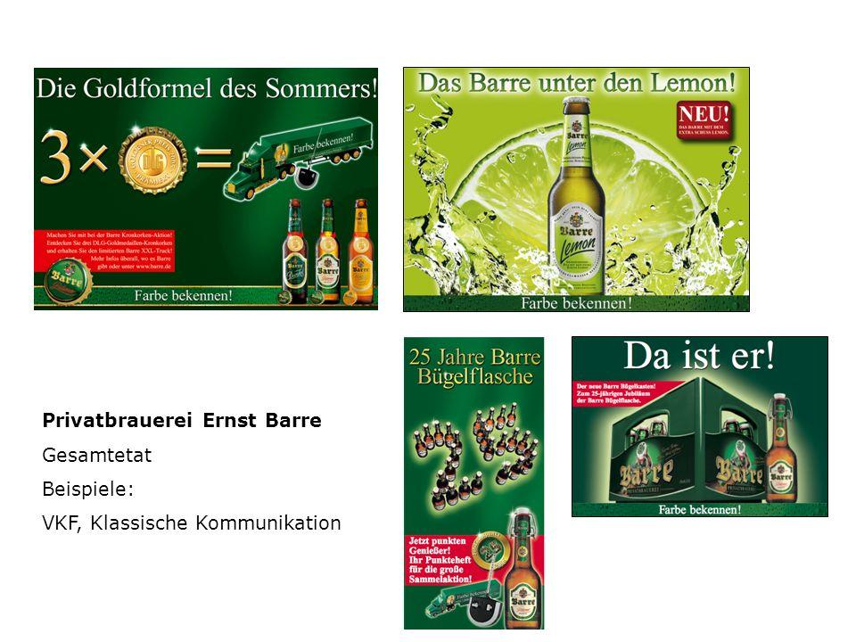 Privatbrauerei Ernst Barre Gesamtetat Beispiele: VKF, Klassische Kommunikation