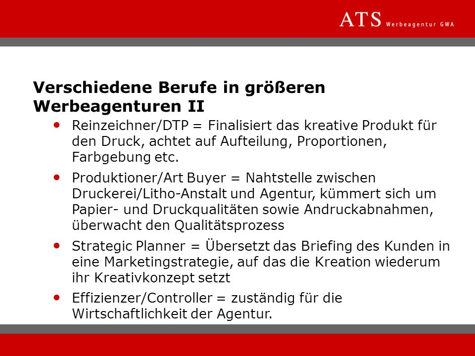 Verschiedene Berufe in größeren Werbeagenturen II Reinzeichner/DTP = Finalisiert das kreative Produkt für den Druck, achtet auf Aufteilung, Proportion