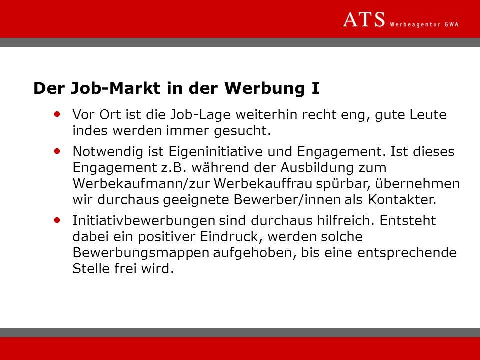Der Job-Markt in der Werbung I Vor Ort ist die Job-Lage weiterhin recht eng, gute Leute indes werden immer gesucht. Notwendig ist Eigeninitiative und