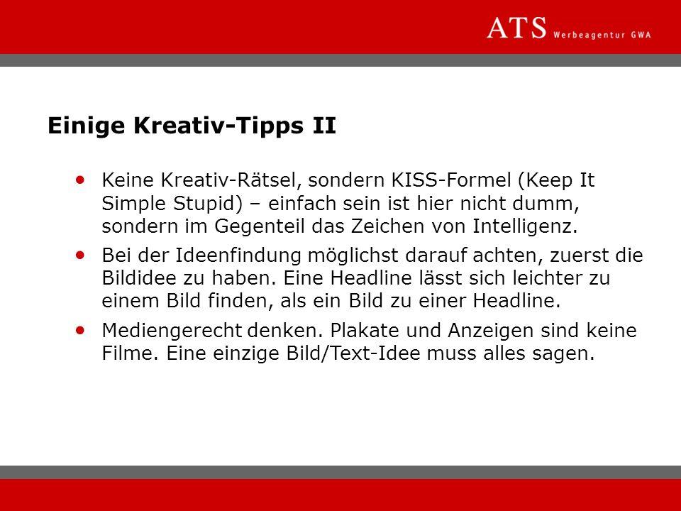 Einige Kreativ-Tipps II Keine Kreativ-Rätsel, sondern KISS-Formel (Keep It Simple Stupid) – einfach sein ist hier nicht dumm, sondern im Gegenteil das