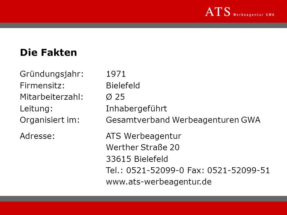 Gründungsjahr:1971 Firmensitz:Bielefeld Mitarbeiterzahl:Ø 25 Leitung: Inhabergeführt Organisiert im:Gesamtverband Werbeagenturen GWA Adresse:ATS Werbe