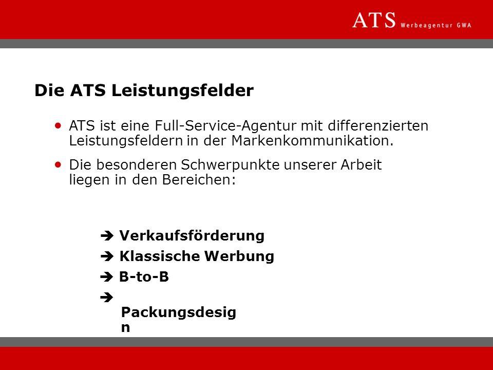 Die ATS Leistungsfelder ATS ist eine Full-Service-Agentur mit differenzierten Leistungsfeldern in der Markenkommunikation. Die besonderen Schwerpunkte