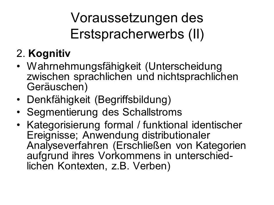 Voraussetzungen des Erstspracherwerbs (III) 3.