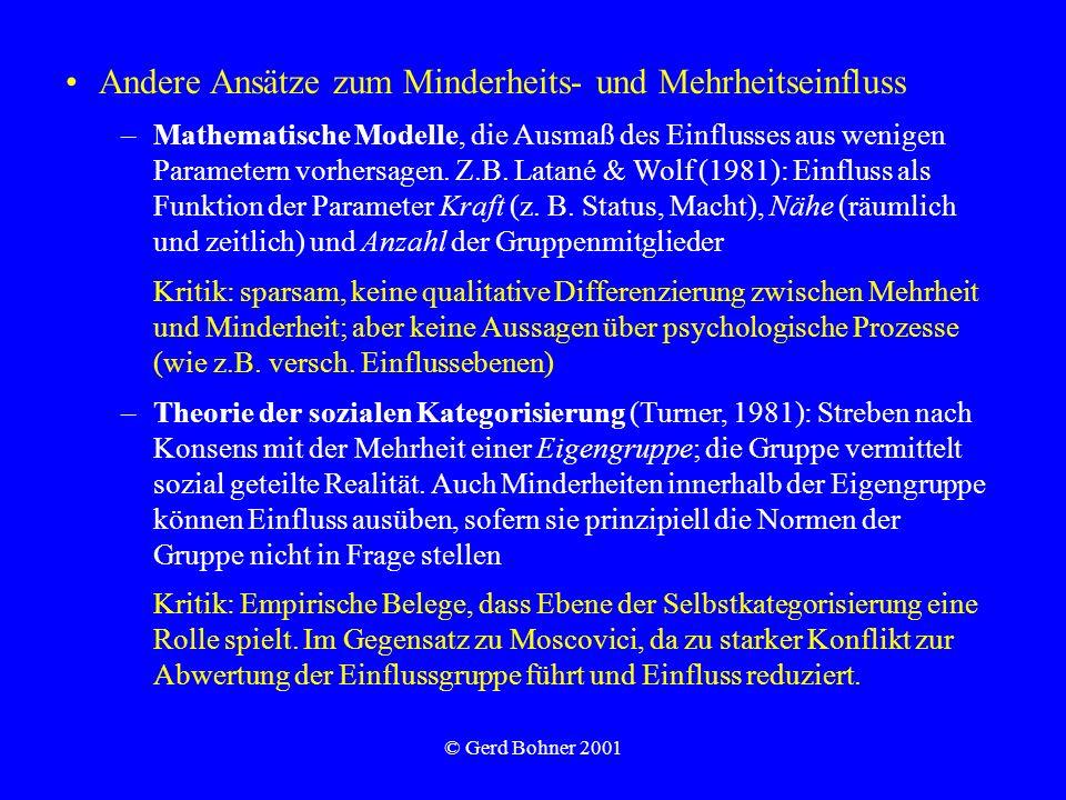 © Gerd Bohner 2001 Andere Ansätze zum Minderheits- und Mehrheitseinfluss –Mathematische Modelle, die Ausmaß des Einflusses aus wenigen Parametern vorh