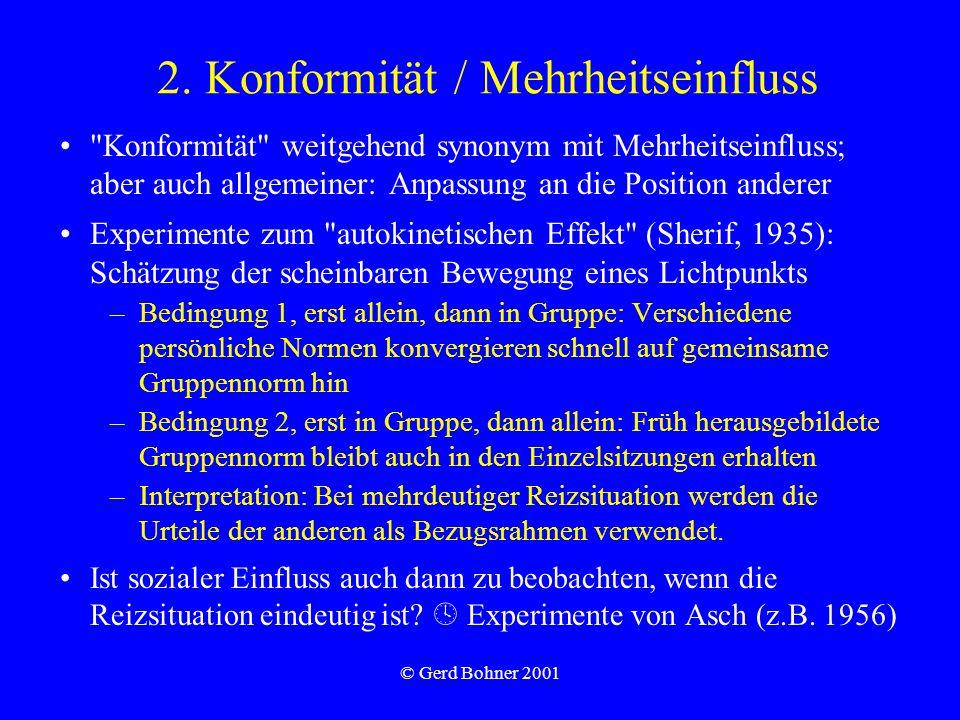 © Gerd Bohner 2001 Versuchsaufbau bei Asch: –Angebliches Wahrnehmungsexperiment Aufgabe: Welche der drei Vergleichslinien (B1, B2 oder B3) hat dieselbe Länge wie die Referenzlinie A.