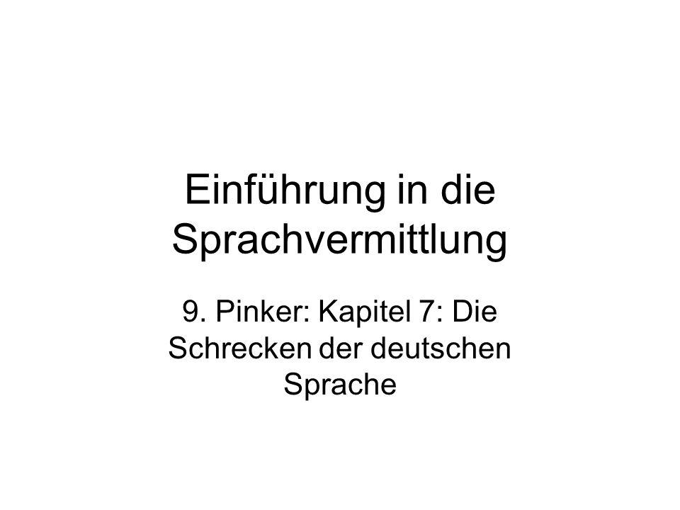 Einführung in die Sprachvermittlung 9. Pinker: Kapitel 7: Die Schrecken der deutschen Sprache