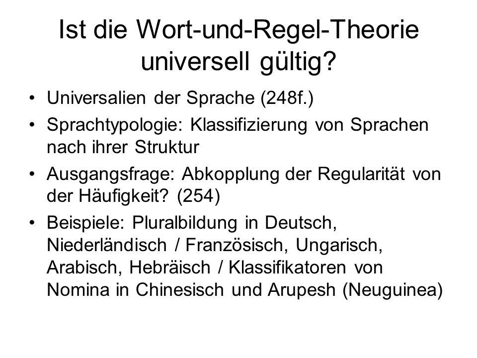 Ist die Wort-und-Regel-Theorie universell gültig.