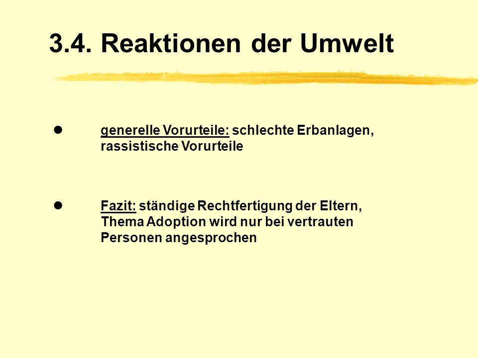 3.3. Die Entscheidung für ein Kind Benachrichtigung meist telefonisch wenig Chance zur Vorbereitung Spontangeburt Handlungsautonomie