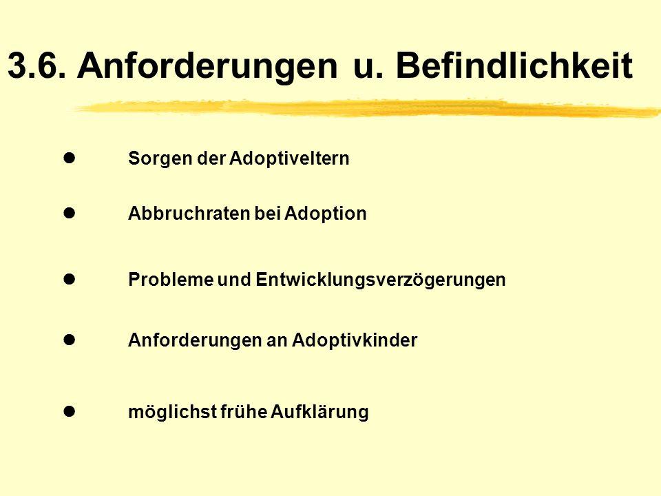 3.5. Erste Zeit mit dem Kind Adoptionspflegezeit Einwilligungserklärung über Adoptionsfreigabe Unterhaltspflicht und elterliche Rechte Beziehungsaufba