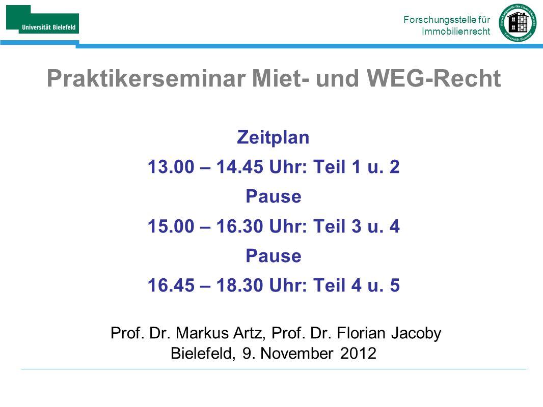 Praktikerseminar Miet- und WEG-Recht Zeitplan 13.00 – 14.45 Uhr: Teil 1 u.