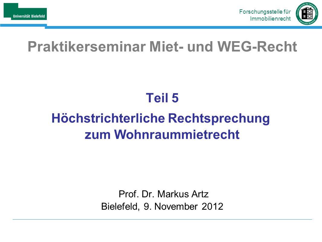 Praktikerseminar Miet- und WEG-Recht Teil 5 Höchstrichterliche Rechtsprechung zum Wohnraummietrecht Prof.